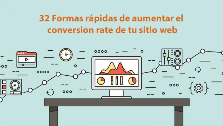 32 Formas rápidas de aumentar el conversion rate de tu sitio web
