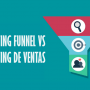 Marketing Funnel VS Marketing de Ventas