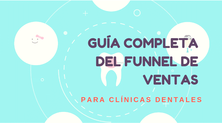 Guía completa del funnel de ventas para clínicas dentales