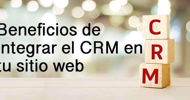 ¿Qué es CRM y cuáles son los beneficios de integrarlo en un sitio web?